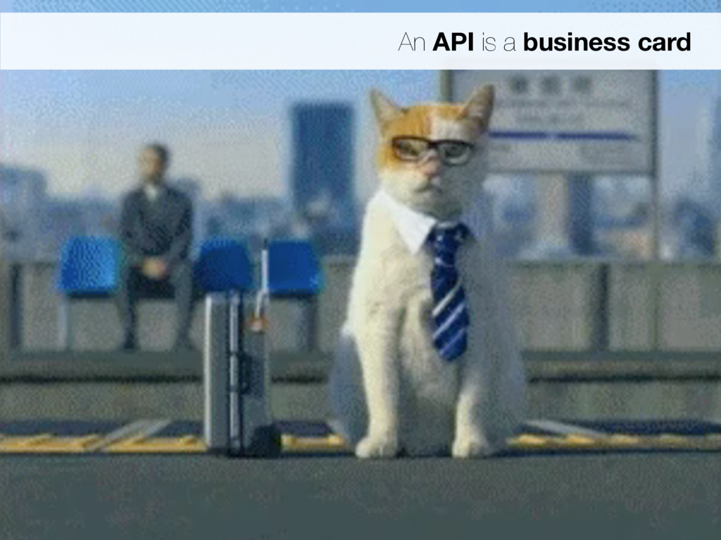 An API is a business card
