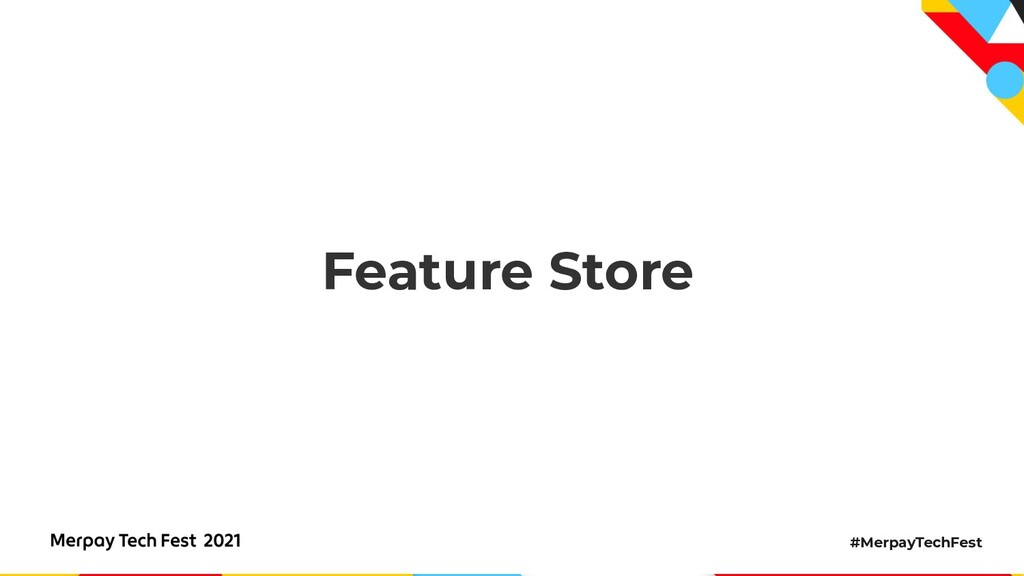 #MerpayTechFest Feature Store