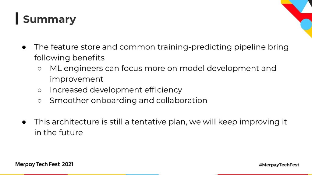 #MerpayTechFest Summary ● The feature store and...