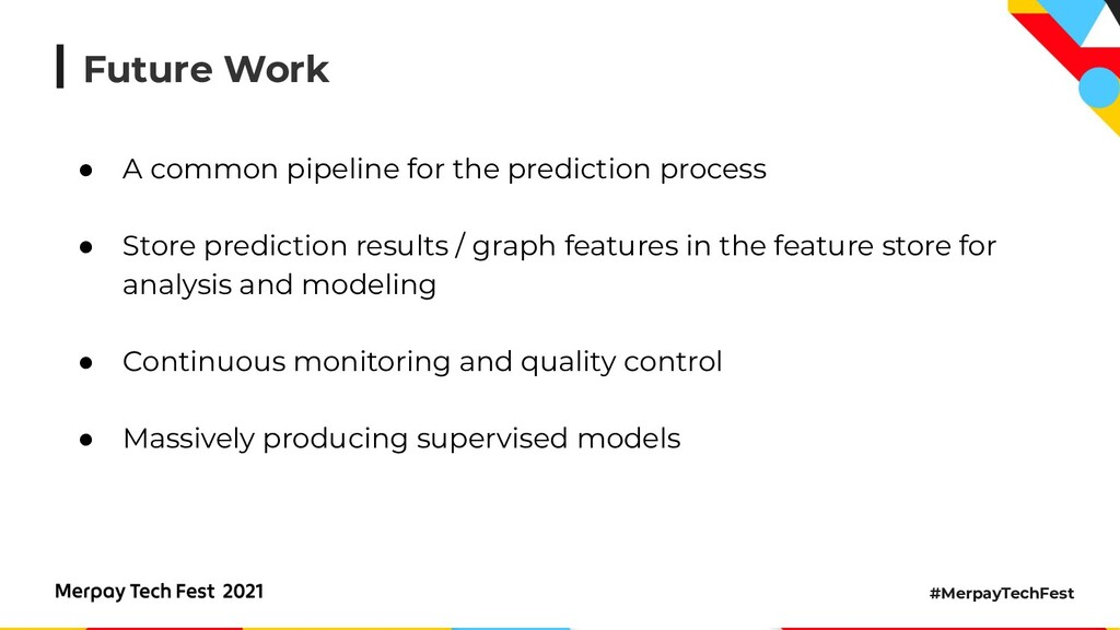 #MerpayTechFest Future Work ● A common pipeline...