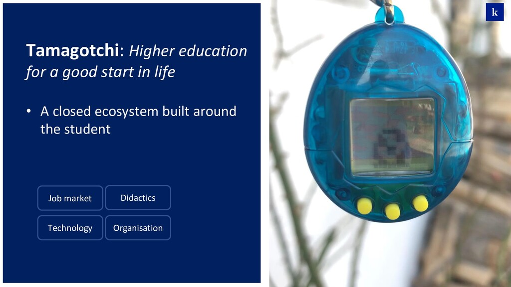 Tamagotchi: Higher education for a good start i...