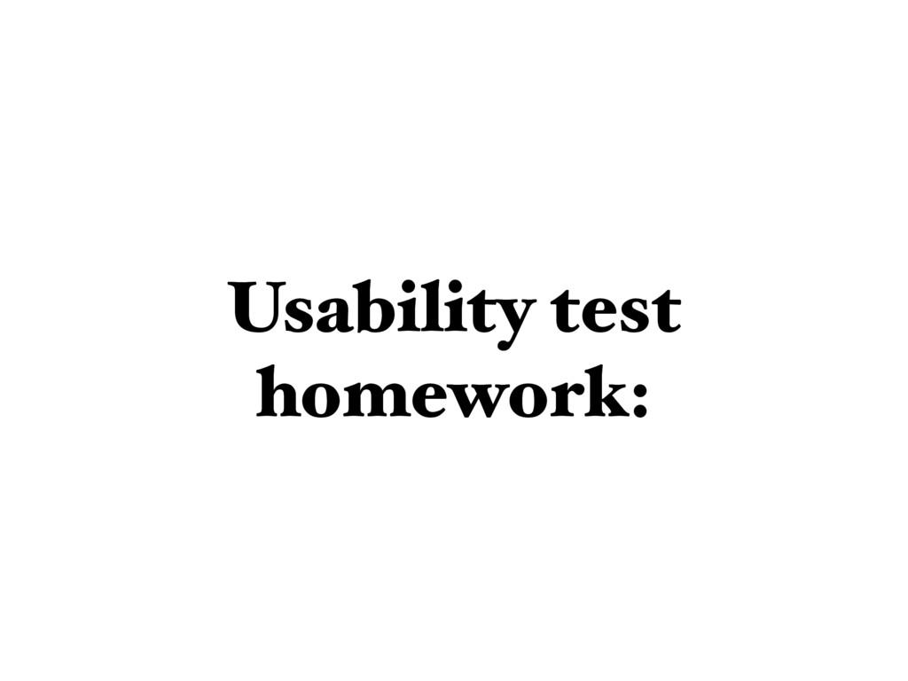Usability test homework: