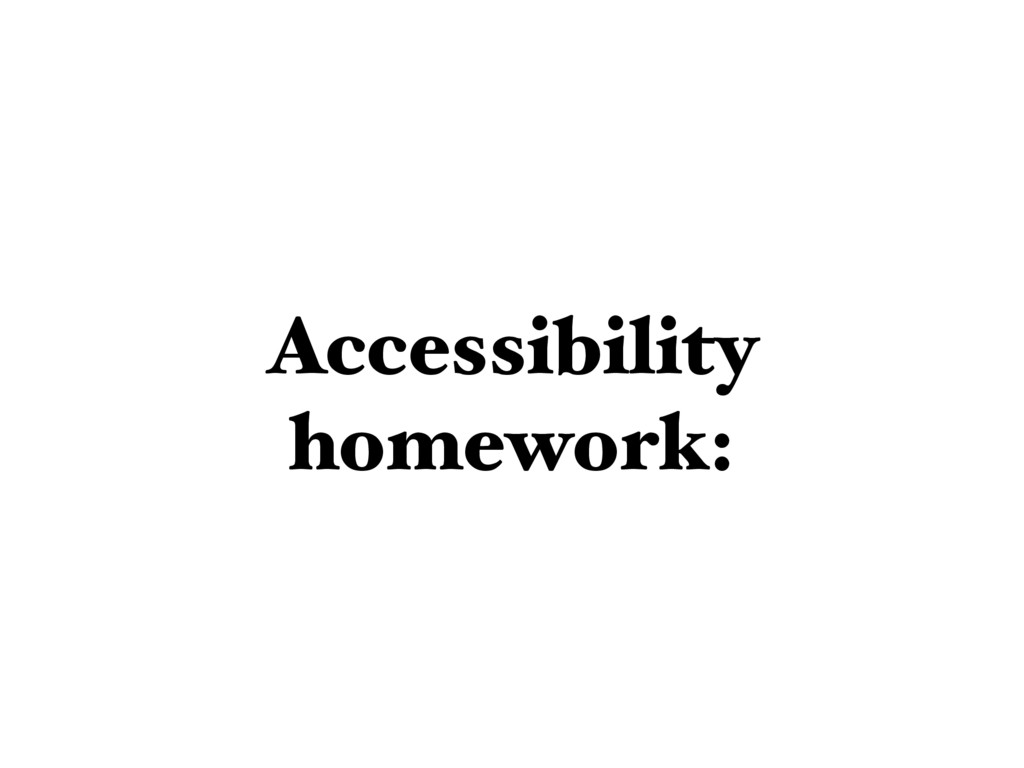 Accessibility homework: