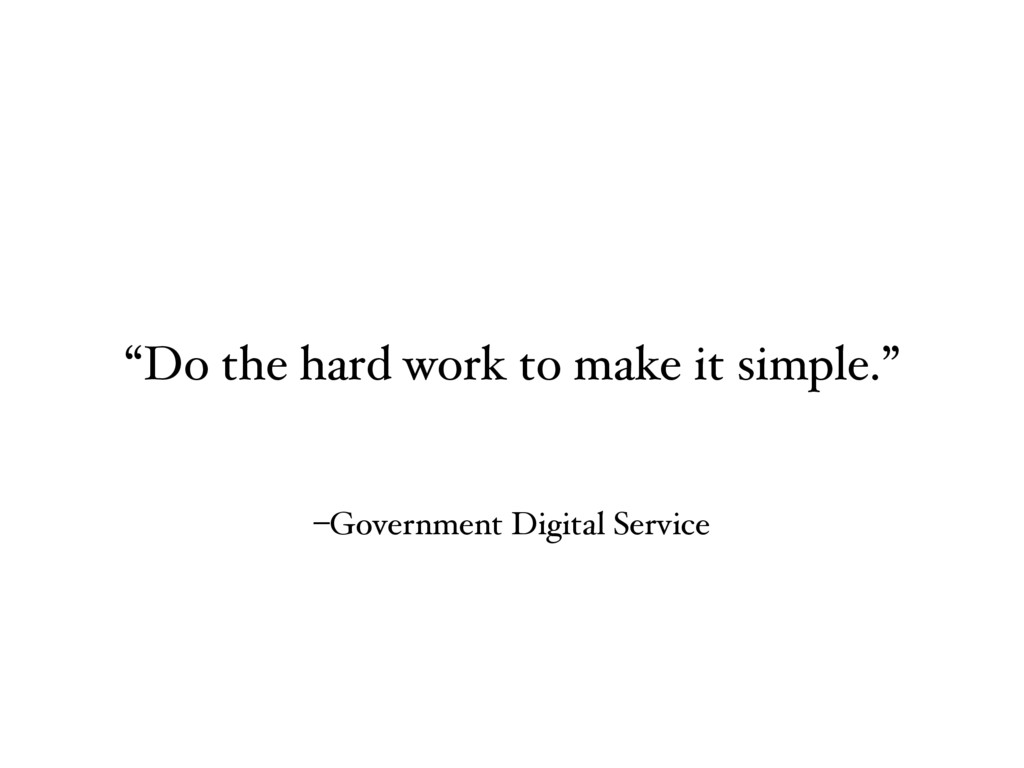 """–Government Digital Service """"Do the hard work t..."""