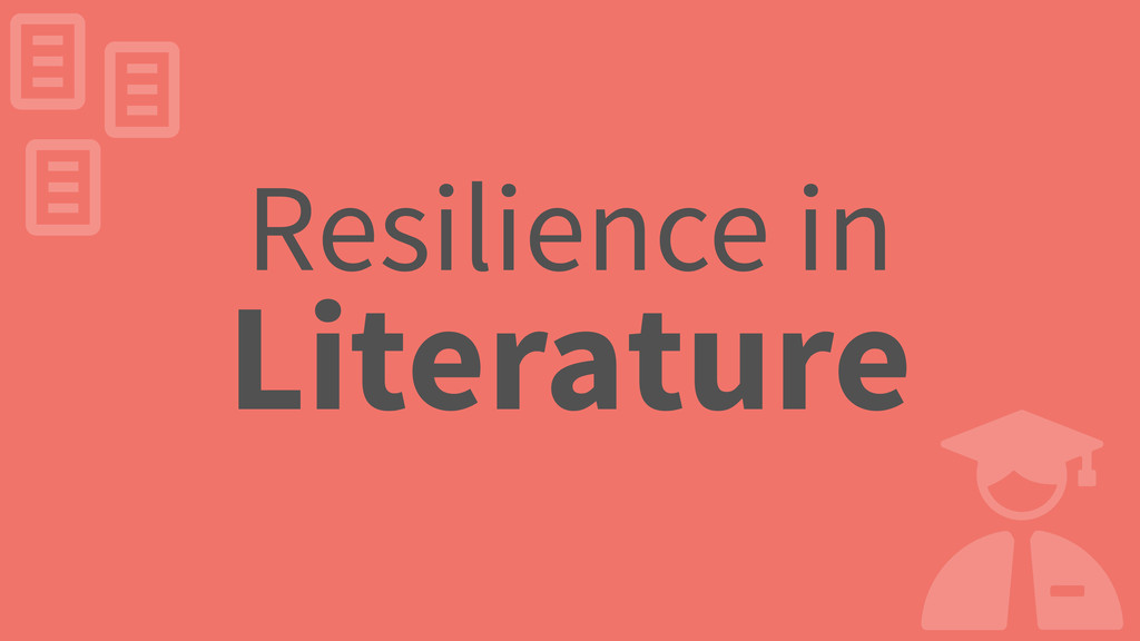 Resilience in Literature ll l