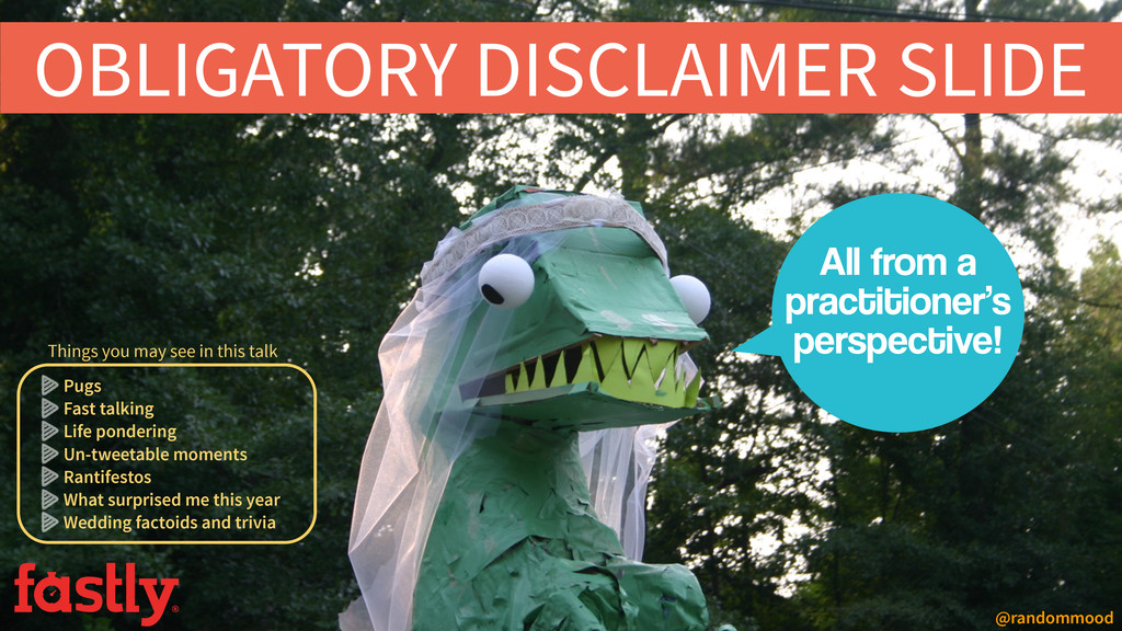 OBLIGATORY DISCLAIMER SLIDE  All from a practi...
