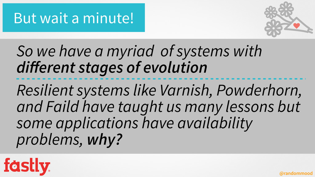@randommood So we have a myriad of systems with...