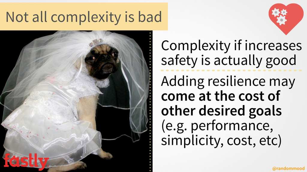 @randommood Complexity if increases safety is a...