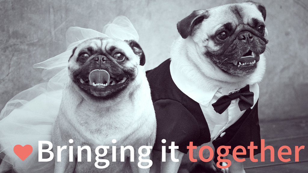 Bringing it together ♥