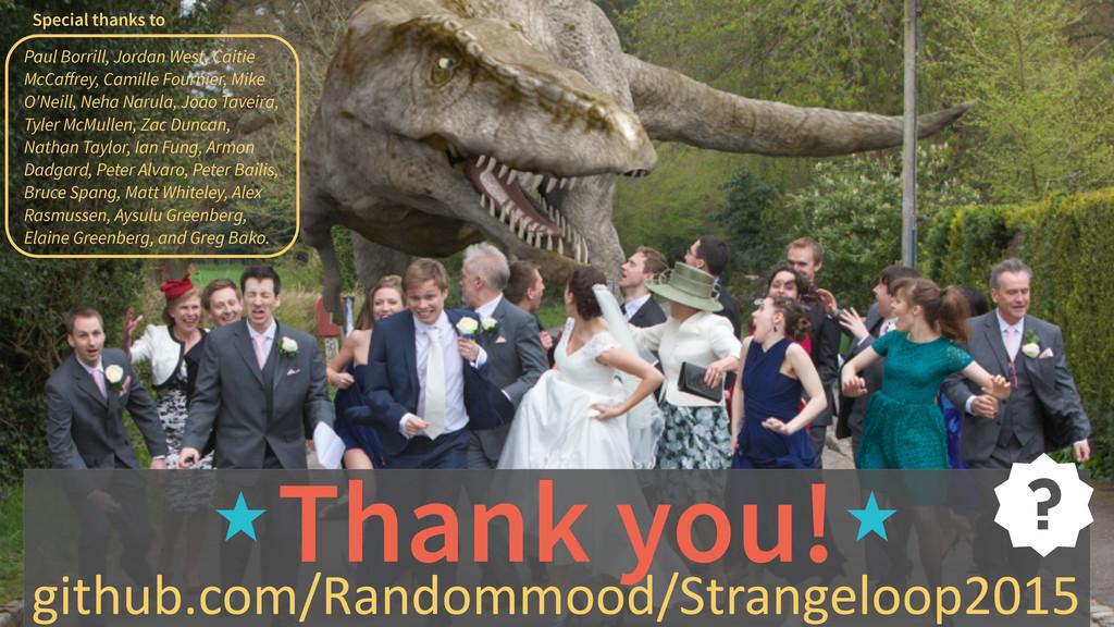 Thank you! github.com/Randommood/Strangeloop201...