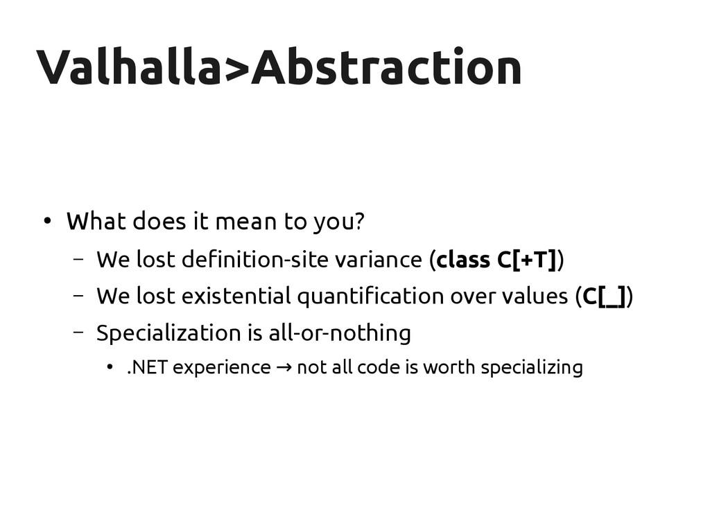 Valhalla>Abstraction Valhalla>Abstraction ● Wha...