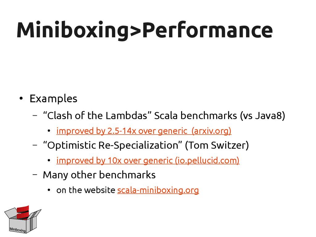 Miniboxing>Performance Miniboxing>Performance ●...
