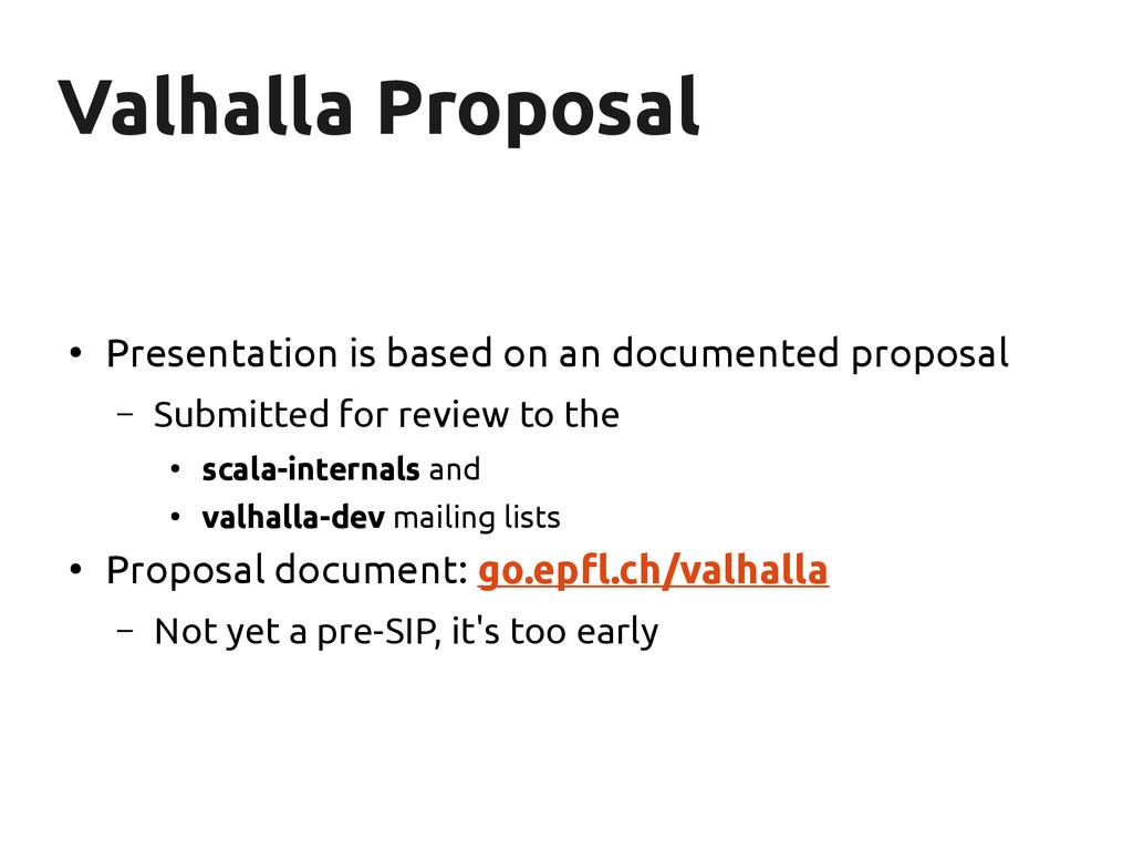 Valhalla Proposal Valhalla Proposal ● Presentat...