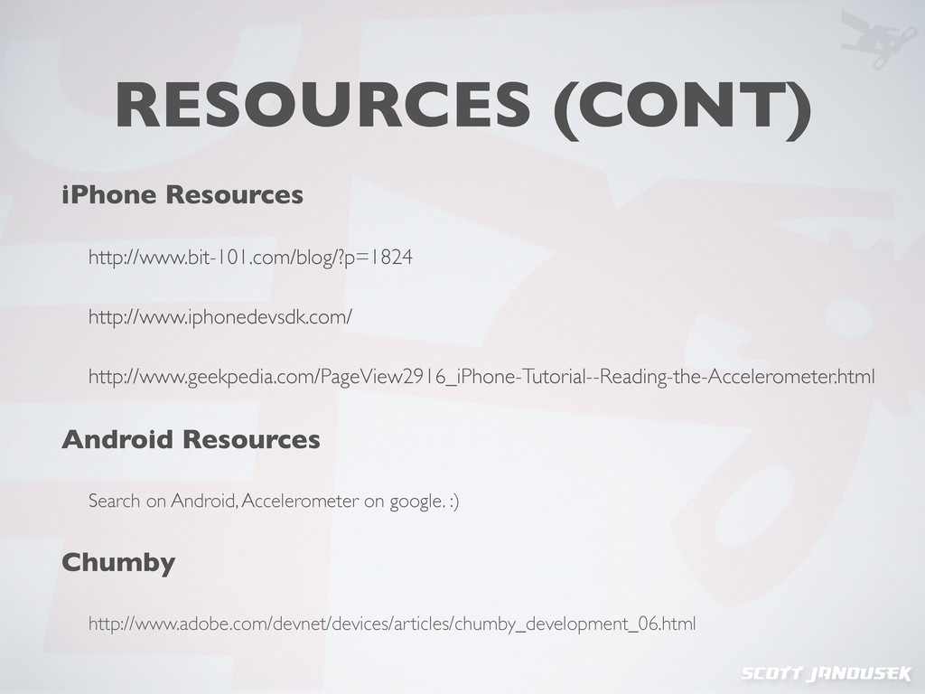 scott janousek RESOURCES (CONT) iPhone Resource...