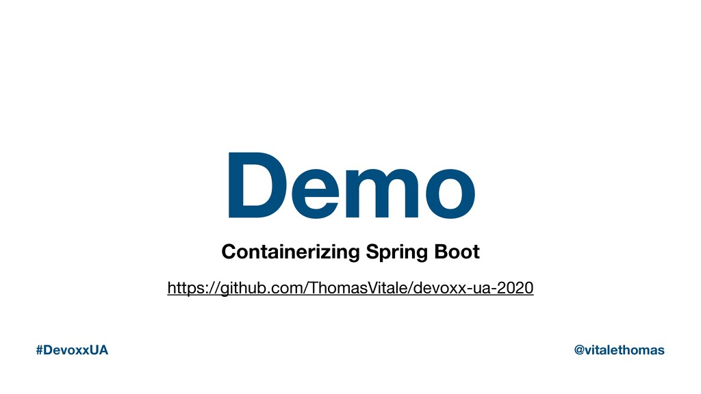 Demo Containerizing Spring Boot #DevoxxUA @vita...