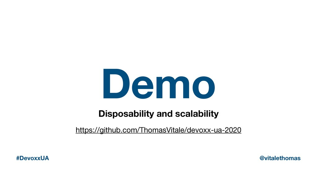 Demo Disposability and scalability #DevoxxUA @v...