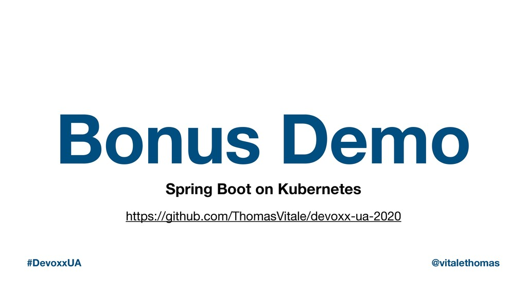 Bonus Demo Spring Boot on Kubernetes #DevoxxUA ...