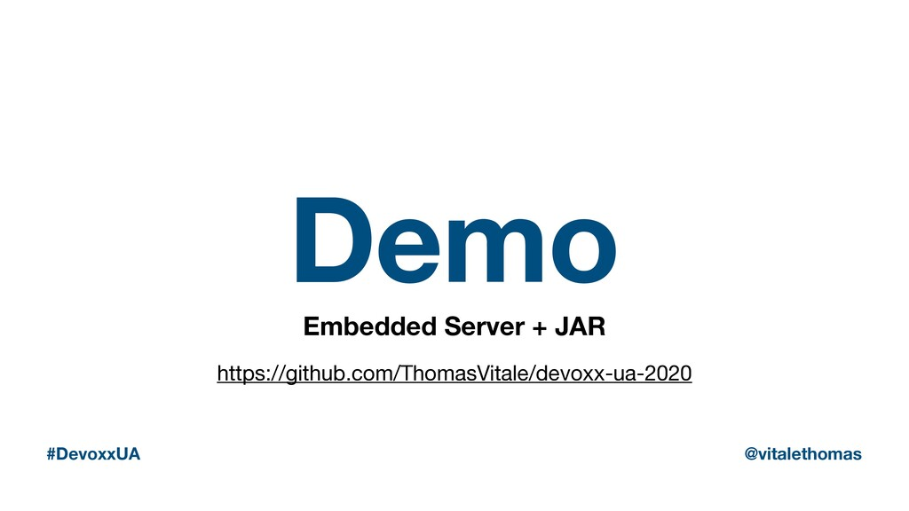 Demo Embedded Server + JAR #DevoxxUA @vitaletho...
