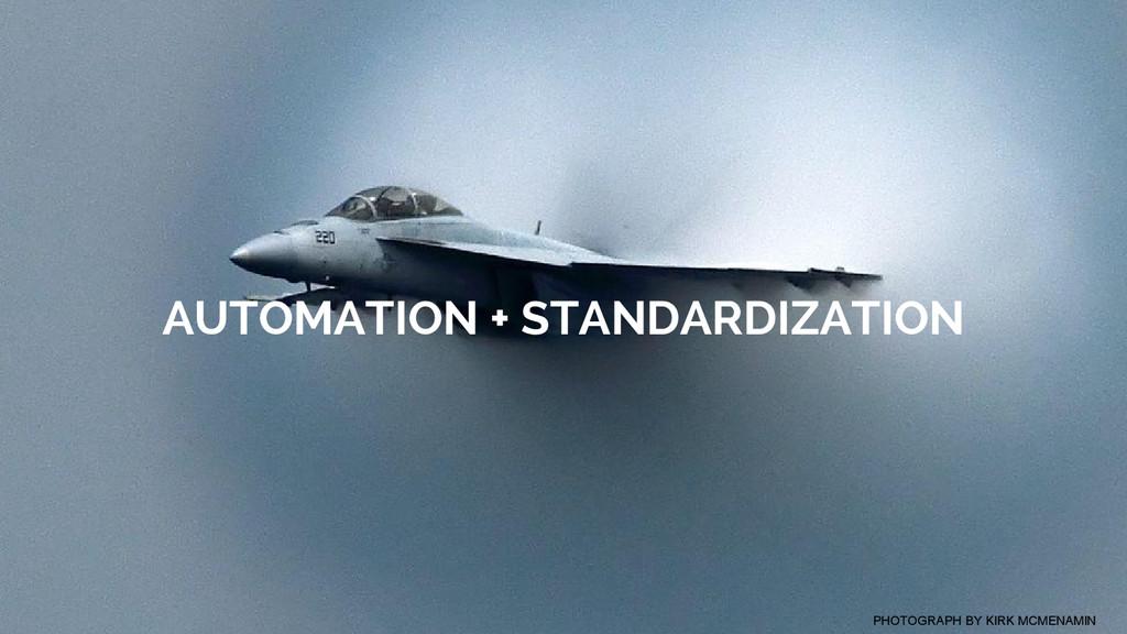 AUTOMATION + STANDARDIZATION PHOTOGRAPH BY KIRK...