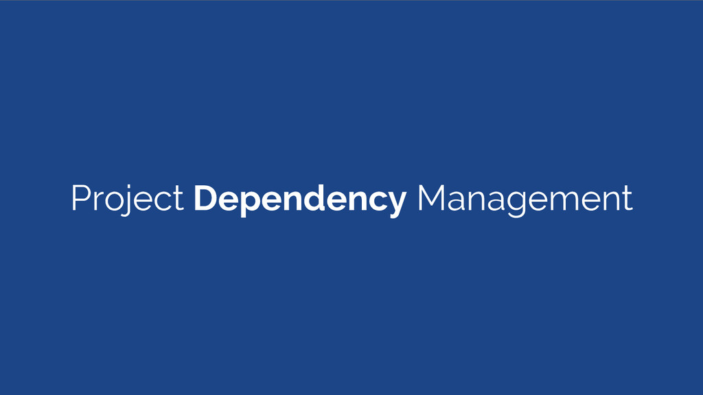 Project Dependency Management