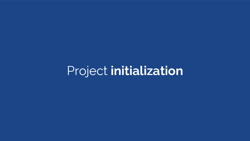 Project initialization