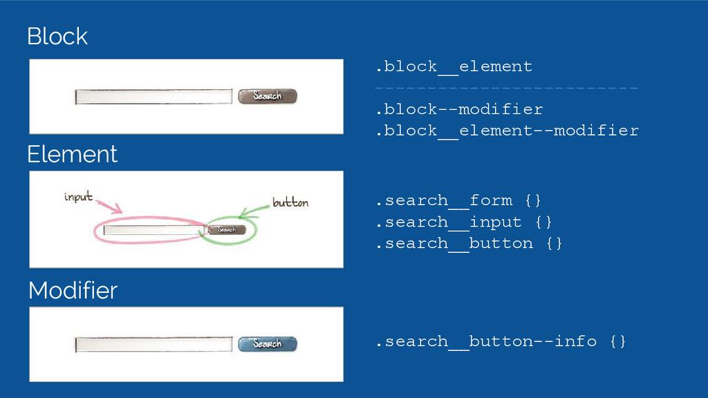 Block Element Modifier .search__form {} .search...