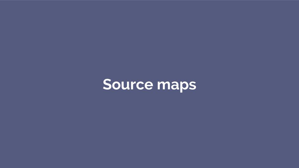 Source maps