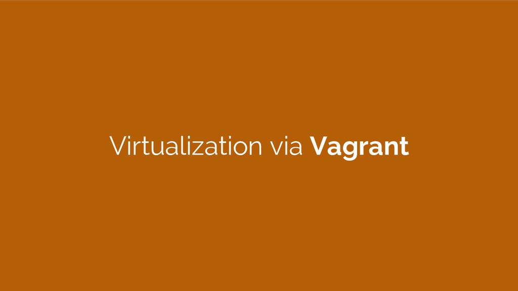 Virtualization via Vagrant