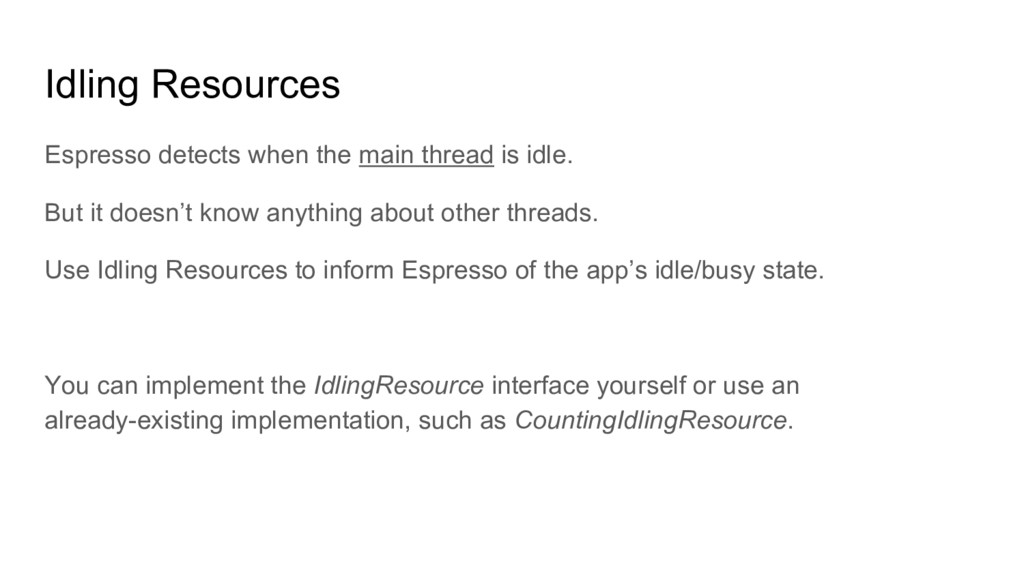 Idling Resources Espresso detects when the main...