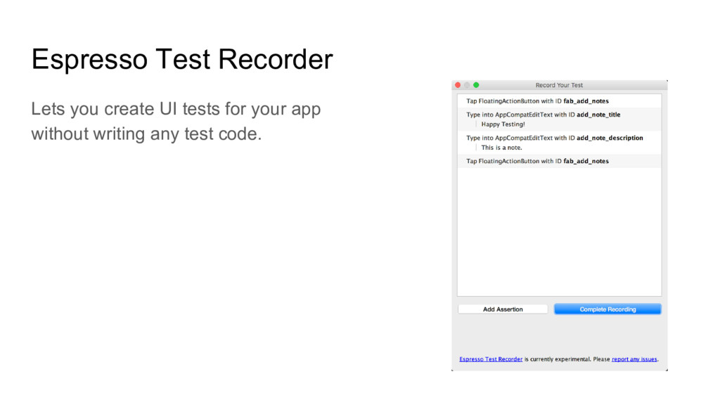 Espresso Test Recorder Lets you create UI tests...