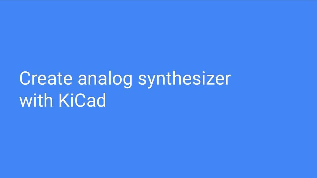Create analog synthesizer with KiCad