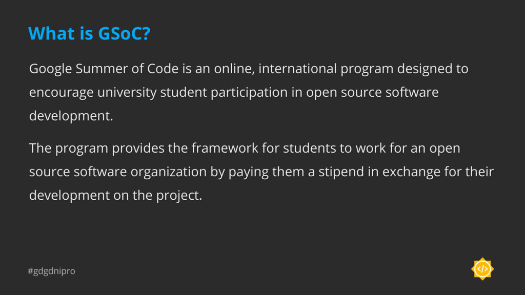 #gdgdnipro What is GSoC? Google Summer of Code ...