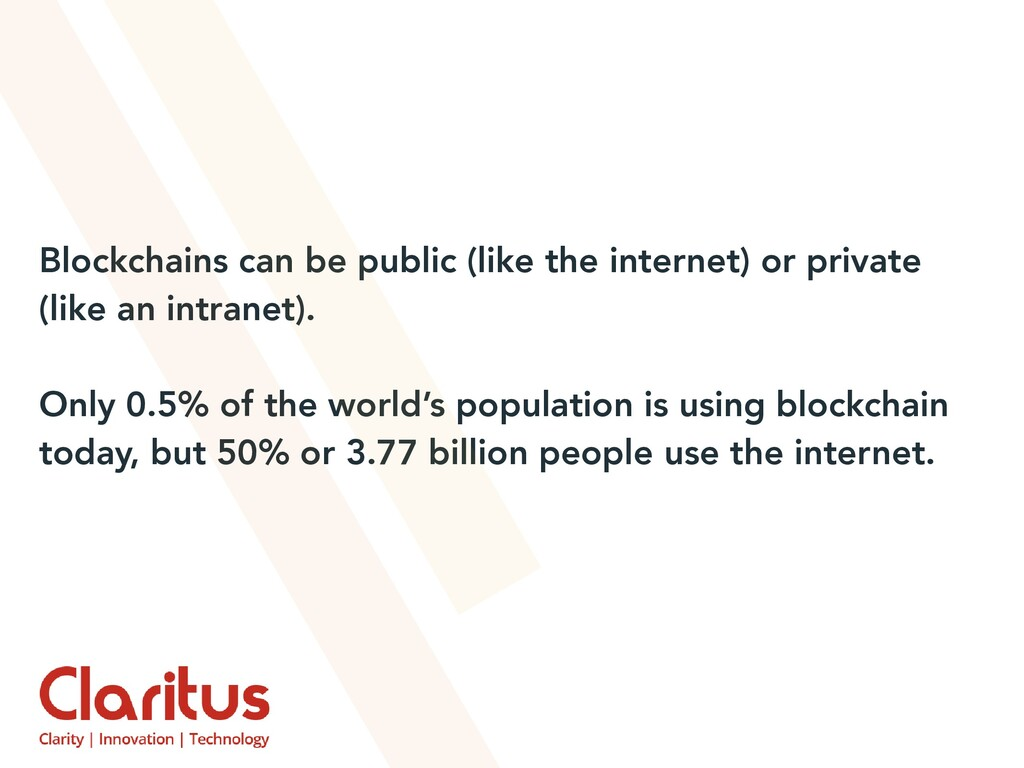 Blockchains can be public (like the internet) o...