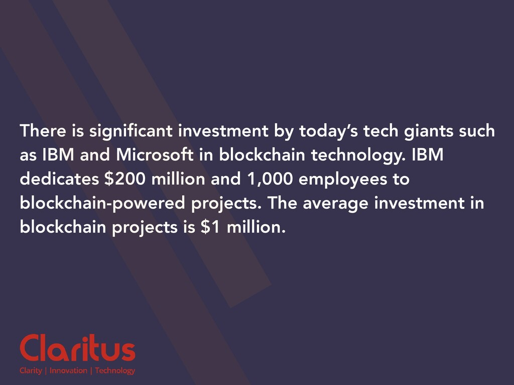 There is significant investment by today's tech ...