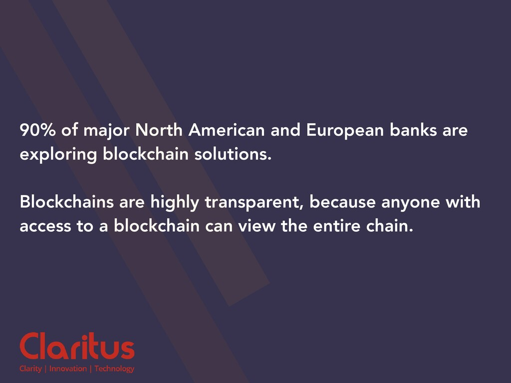 90% of major North American and European banks ...