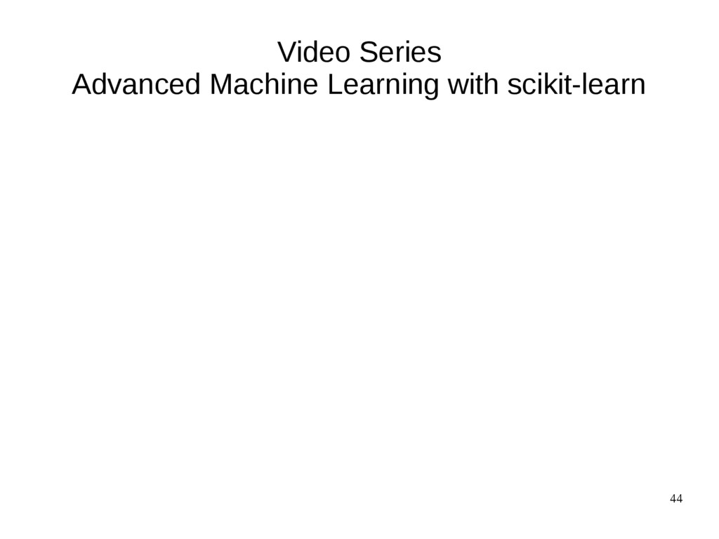 44 Video Series Advanced Machine Learning with ...