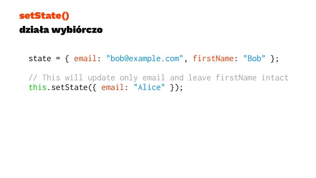 """setState() działa wybiórczo state = { email: """"b..."""