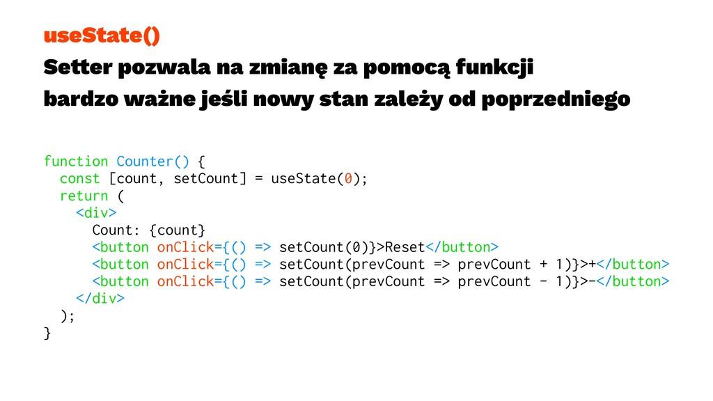 useState() Se!er pozwala na zmianę za pomocą fu...