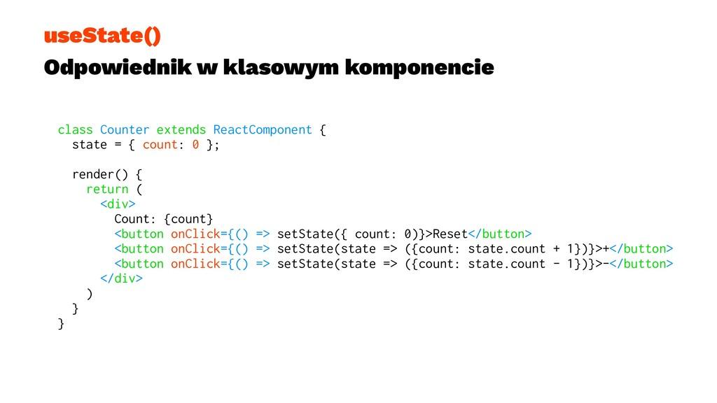 useState() Odpowiednik w klasowym komponencie c...