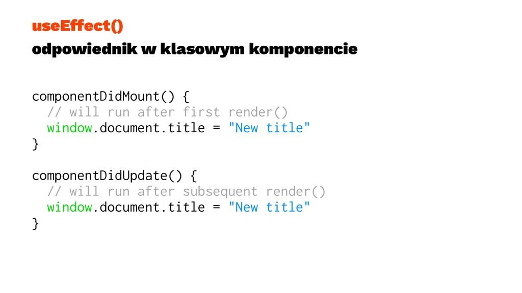 useEffect() odpowiednik w klasowym komponencie ...