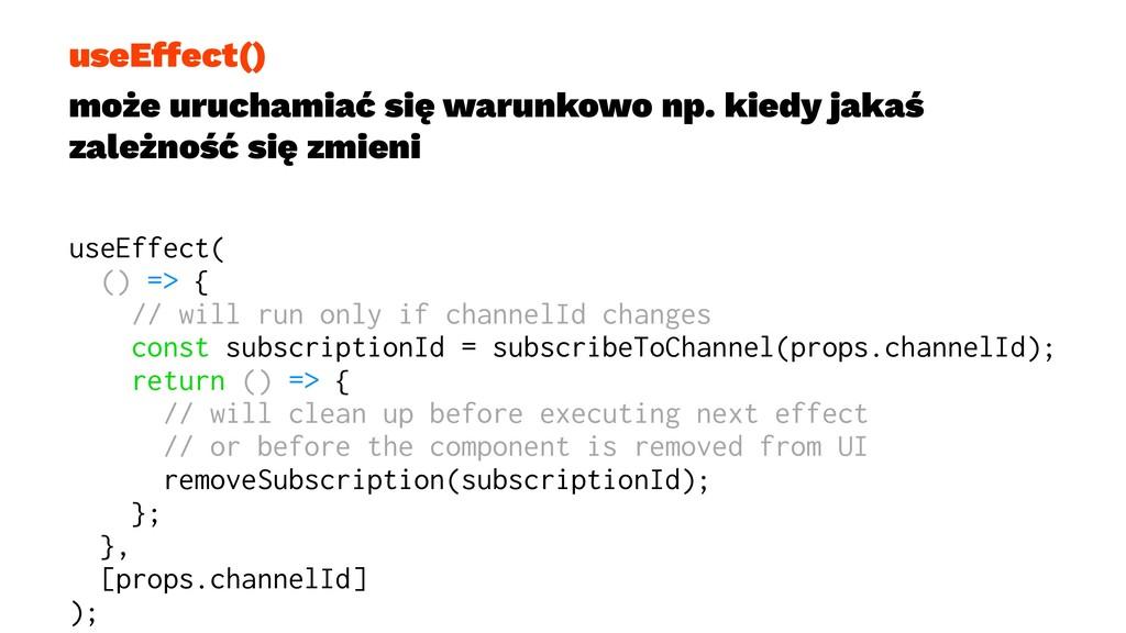 useEffect() może uruchamiać się warunkowo np. k...