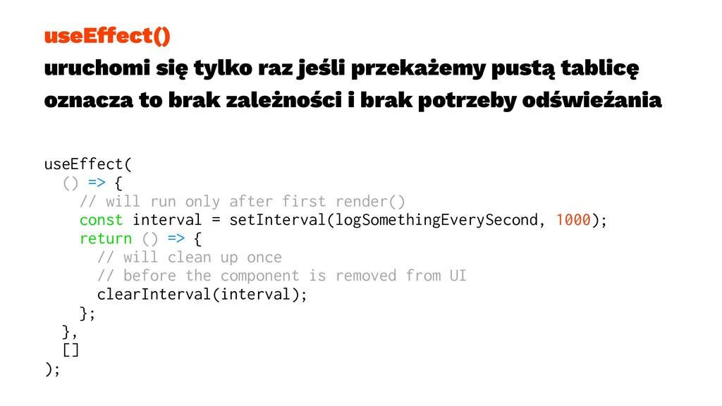 useEffect() uruchomi się tylko raz jeśli przeka...