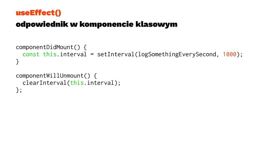 useEffect() odpowiednik w komponencie klasowym ...
