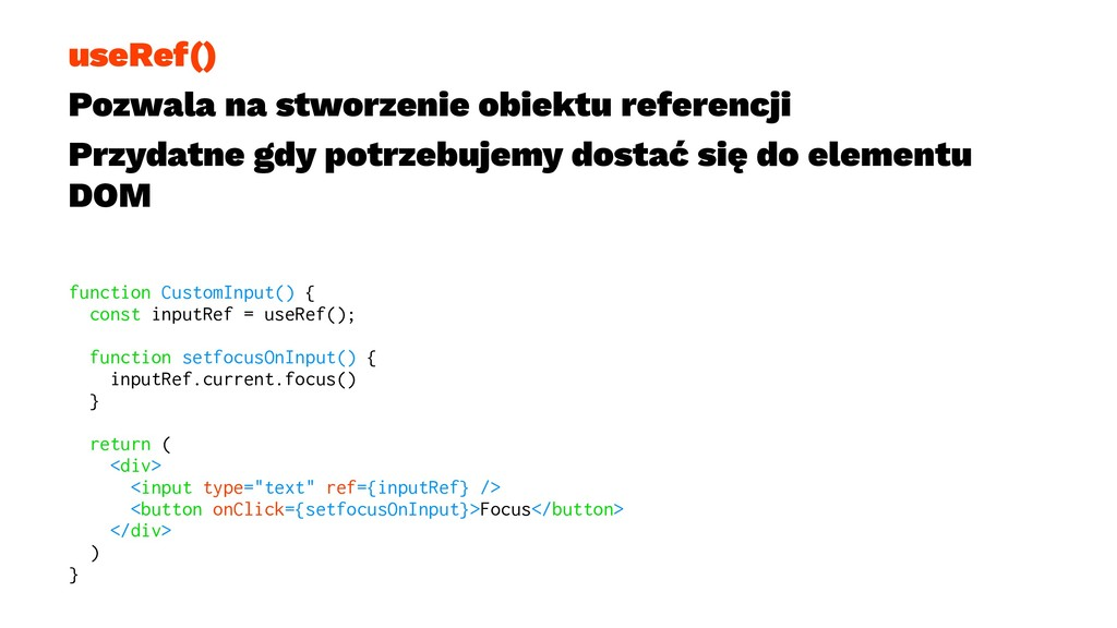 useRef() Pozwala na stworzenie obiektu referenc...