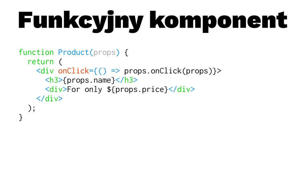 Funkcyjny komponent function Product(props) { r...