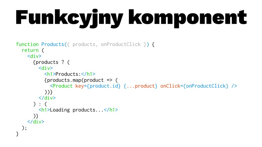 Funkcyjny komponent function Products({ product...