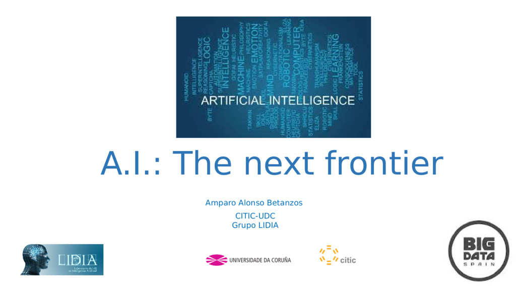 A.I.: The next frontier Amparo Alonso Betanzos ...