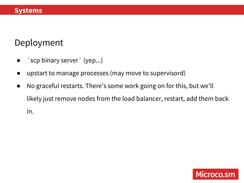 Deployment ● `scp binary server` (yep...) ● ups...