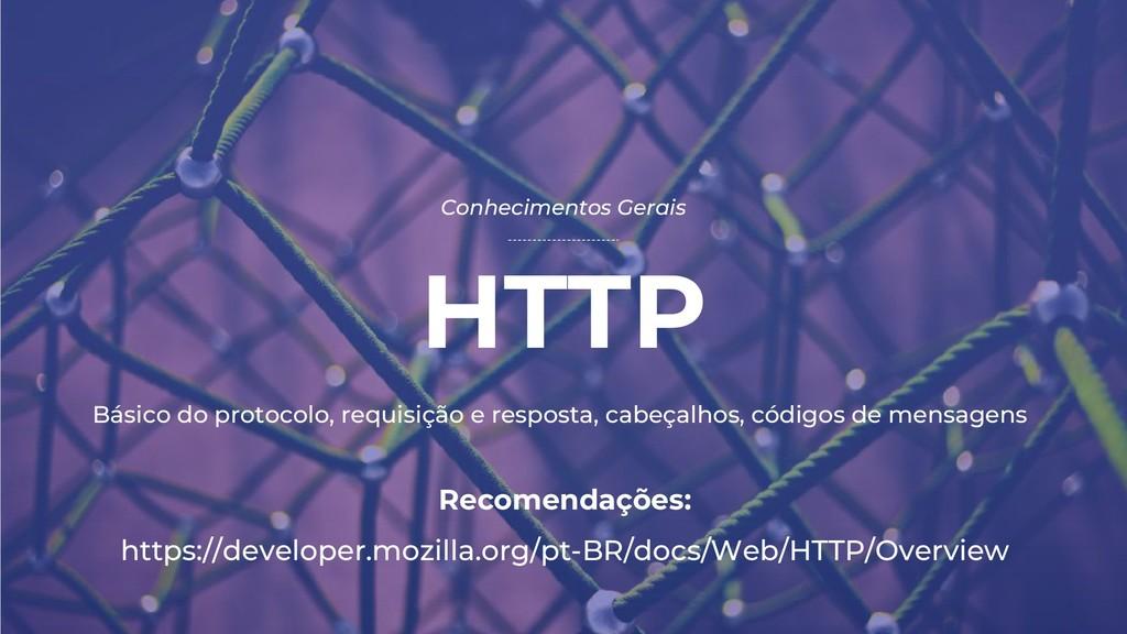 HTTP Conhecimentos Gerais Recomendações: https:...