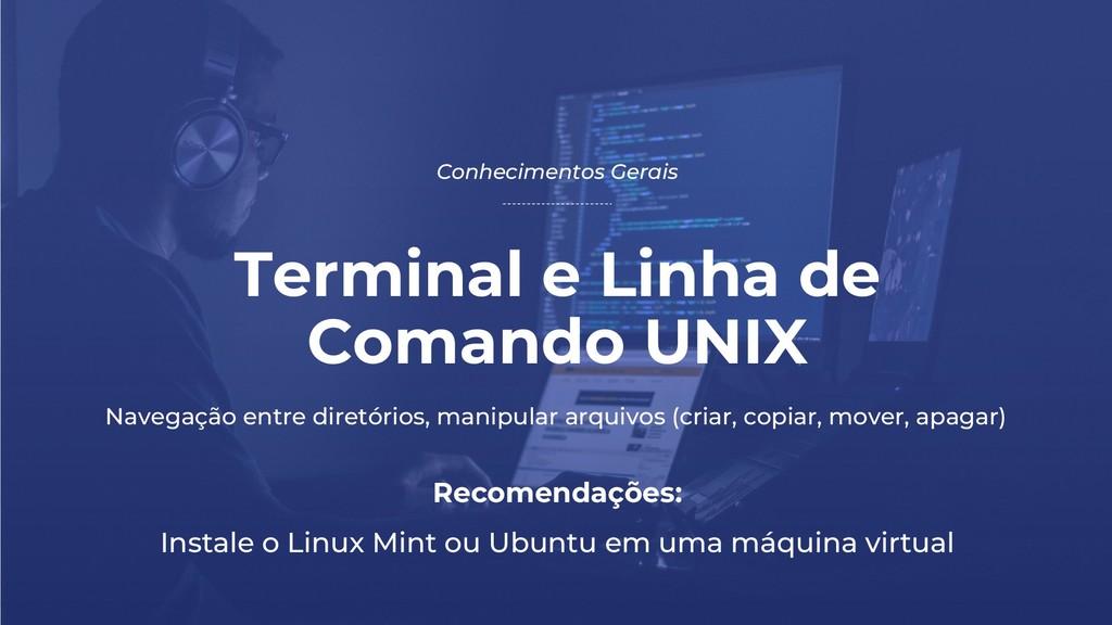 Terminal e Linha de Comando UNIX Conhecimentos ...